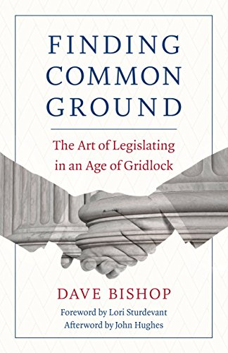 9780873519793: Finding Common Ground: The Art of Legislating in an Age of Gridlock