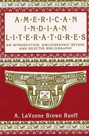 9780873521925: American Indian Literatures: An Introduction, Bibliographic Review and Selected Bibliography