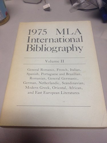 1975 MLA International Bibliography of Books and Articles on the Modern Languages and Literatures ...