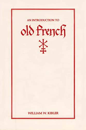 9780873522922: An Introduction to Old French (Introductions to Older Languages)