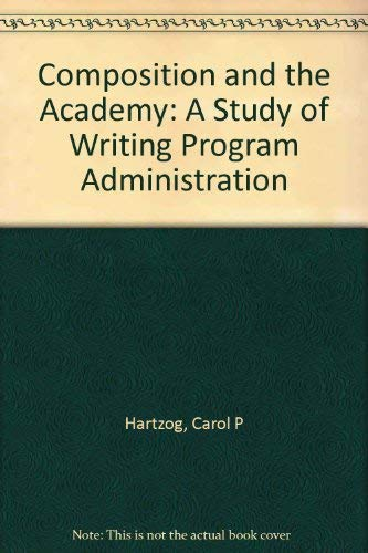 Composition and the Academy: A Study of Writing Program Administration: Carol P. Hartzog