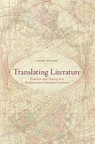 9780873523936: Translating Literature: Practice and Theory in a Comparative Literature