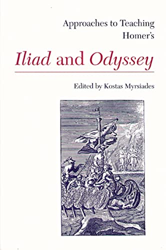 Approaches to Teaching Homer's Iliad and Odyssey: Modern Language Association
