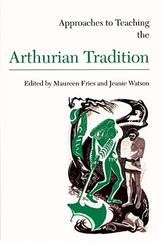 Approaches to Teaching the Arthurian Tradition