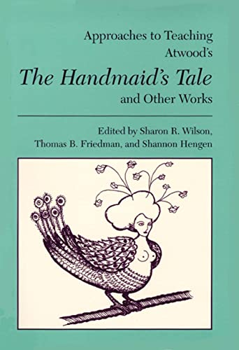 9780873527361: Approaches to Teaching Atwood's the Handmaid's Tale and Other Works