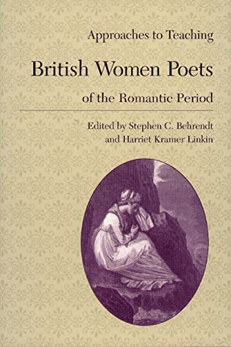 9780873527446: Approaches to Teaching British Women Poets of the Romantic Period (Approaches to Teaching World Literature)