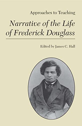9780873527507: Approaches to Teaching Narrative of the Life of Frederick Douglass (Approaches to Teaching World Literature)