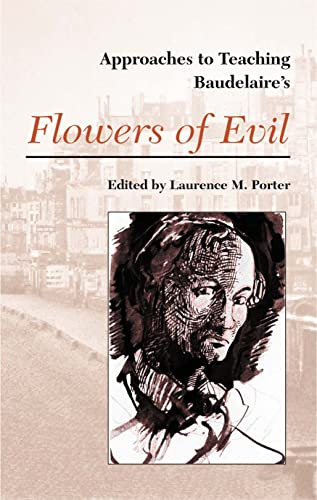 9780873527514: Approaches to Baudelaire's Flowers of Evil (Approaches to Teaching World Literature)