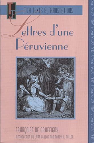Lettres D'une Peruvienne (MLA Texts & Translations): Françoise de Graffigny,