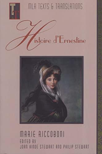 Histoire D'Ernestine (MLA Texts & Translations Series: Riccoboni, Marie; Stewart,