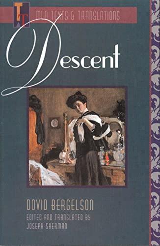 Descent (Texts & Translations): Dovid Bergelson; Translator-Joseph Sherman