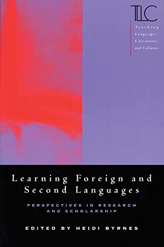 Learning Foreign and Second Languages Perspectives in Research and Scholarship.; (Teaching Langua...