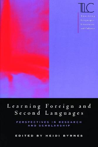 9780873528016: Learning Foreign and Second Languages: Perspectives in Research and Scholarship (Teaching Languages, Literatures, and Cultures)