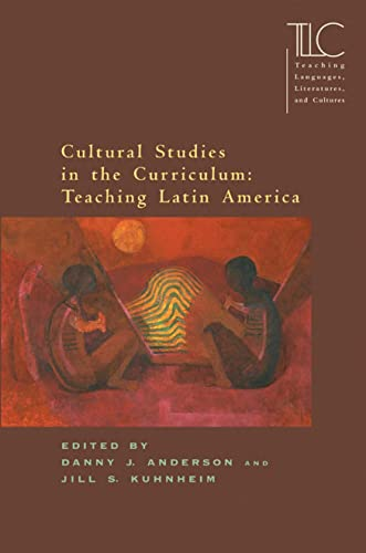 9780873528030: Cultural Studies in the Curriculum (Teaching Languages, Literatures, and Cultures)