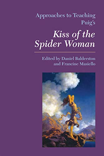 9780873528184: Approaches to Teaching Puig's Kiss of the Spider Women (Approaches to Teaching World Literature)