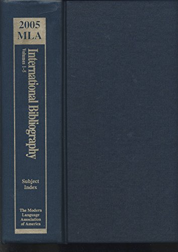 2005 MLA International Bibliography of Books and Articles on the Modern Languages and Literatures. ...