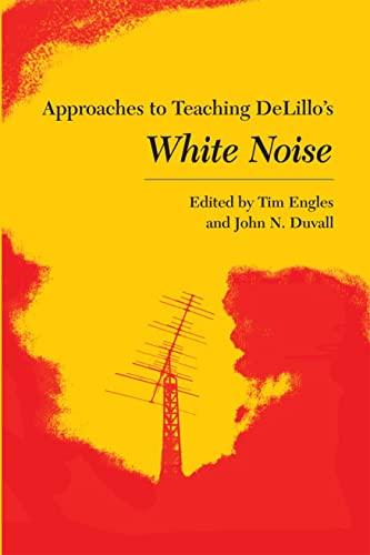 9780873529198: Approaches to Teaching Delillo's White Noise (Approaches to Teaching World Literature)
