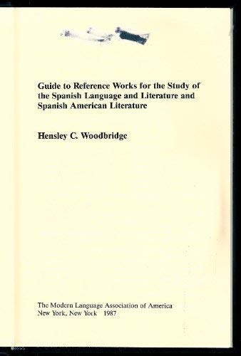Guide to Reference Works for the Study of Spanish Language and Literature and Spanish American ...