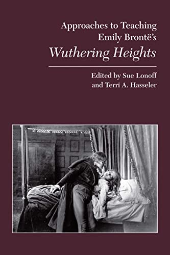 Approaches to Teaching Emily Bronte's Wuthering Heights: Editor-Sue Lonoff De