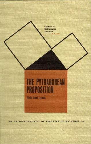 The Pythagorean Proposition: Loomis, Elisha S.