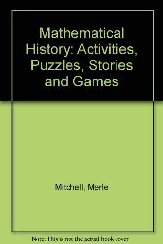 9780873531382: Mathematical History: Activities, Puzzles, Stories and Games