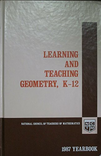 9780873532358: Learning and Teaching Geometry, K-12: 1987 Yearbook (YEARBOOK (NATIONAL COUNCIL OF TEACHERS OF MATHEMATICS))