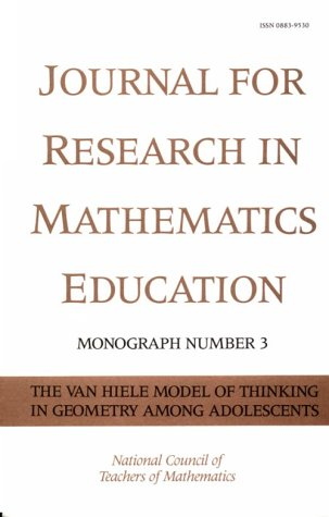 9780873532662: The Van Hiele Model of Thinking in Geometry Among Adolescents (Jrme Monographs, Vol 3)