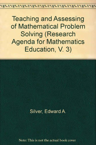 9780873532679: Teaching and Assessing of Mathematical Problem Solving (Research Agenda for Mathematics Education, V. 3)