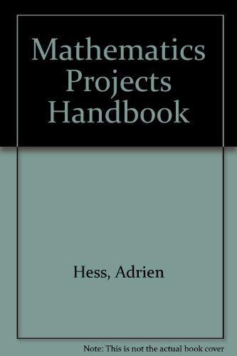 Mathematics Projects Handbook: Hess, Adrien L.; Allinger, Glenn D.; Andersen, Lyle E.; National ...