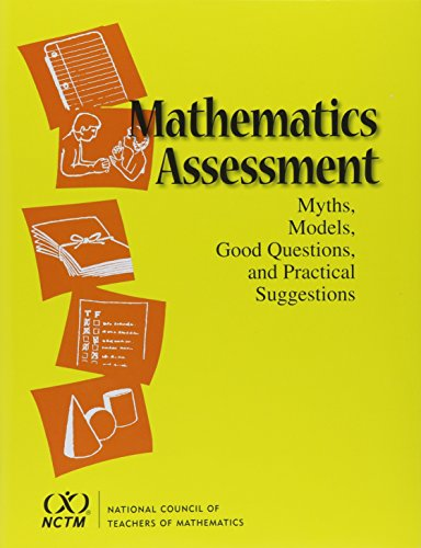 9780873533393: Mathematics Assessment: Myths, Models, Good Questions, and Practical Suggestions