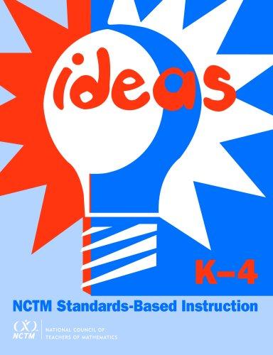 9780873534222: Ideas: NCTM Standards-Based Instruction : Grades K-4