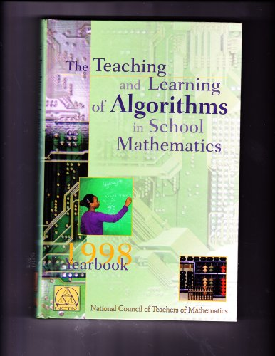 9780873534406: The Teaching and Learning of Algorithms in School Mathematics: 1998 Yearbook (Yearbook (National Council of Teachers of Mathematics))