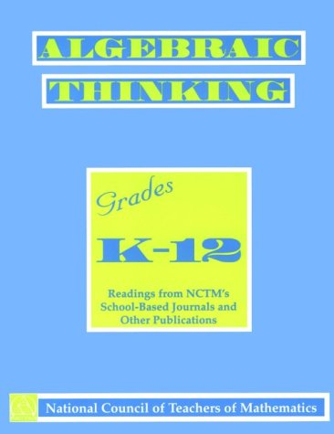 9780873534741: Algebraic Thinking, Grades K-12: Reading from Nctm's School-Based Journals and Other Publications