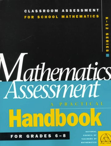 Mathematics Assessment: A Practical Handbook for Grades: Natl Council of