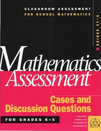 9780873534970: Mathematics Assessment: Cases and Discussion Questions for Grades K-5 (Classroom Assessment for School Mathematics K-12.)