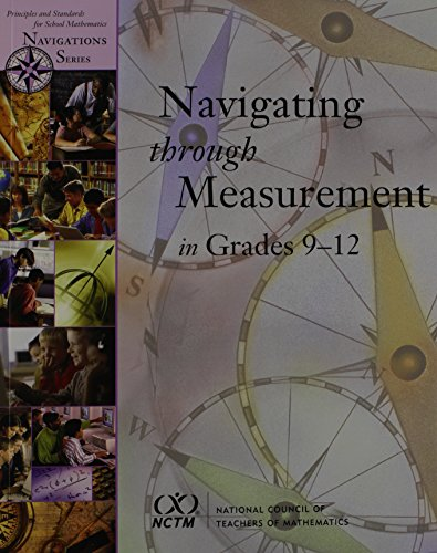 Navigating Through Measurement In Grades 9-12 (Principles and Standards for School Mathematics Navigations Series) (0873535464) by Masha Albrecht; Maurice J. Burke; Wade Ellis; Dan Kennedy; Evan M. Maletsky