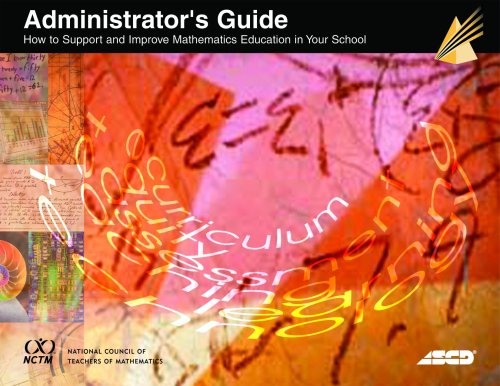 Administrator's Guide: How to Support and Improve Mathematics Education in Your School: Amy ...