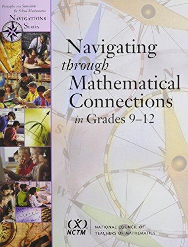 9780873535762: Navigating Through Mathematical Connections in Grades 9-12 (Principles and Standards for School Mathematics Navigations) (Principles and Standards for School Mathematics Navigations Series)