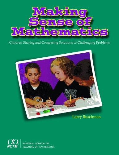 9780873535977: Making Sense of Mathematics: Children Sharing and Comparing Solutions to Challenging Problems