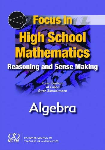 9780873536400: Focus in High School Mathematics: Reasoning and Sense Making in Algebra (Teaching and learning mathematics)