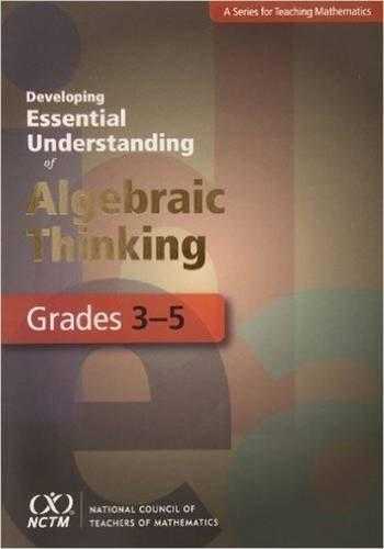 9780873536684: Developing Essential Understanding of Algebraic Thinking for Teaching Mathematics in Grades 3-5