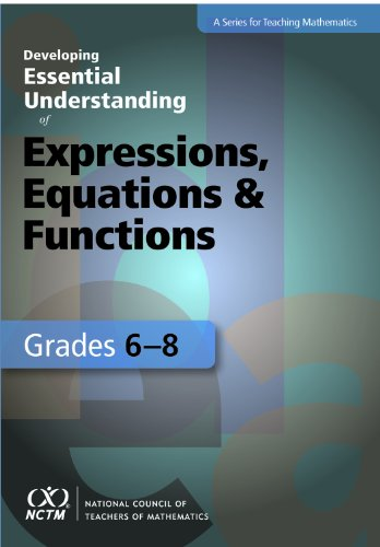 9780873536707: Developing Essential Understanding of Expressions, Equations & Functions Grades 6-8