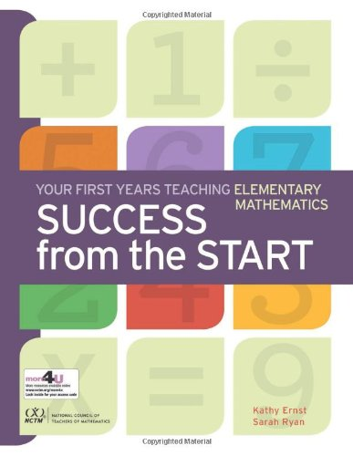 9780873536783: Success from the Start: Your First Years Teaching Elementary Mathematics