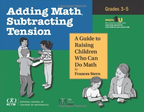 9780873536943: Adding Math, Subtracting Tension: A Guide to Raising Children Who Can Do Math, Grades 3-5