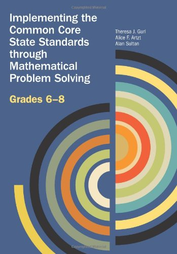 9780873537094: Implementing the Common Core State Standards Through Mathematical Problem Solving, Grades 6-8