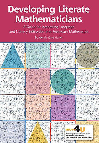 Developing Literate Mathematicians: A Guide for Integrating Language and Literacy Instruction into Secondary Mathematics
