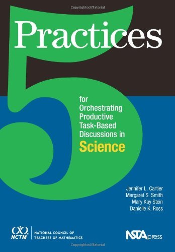 9780873537452: 5 Practices for Orchestrating Productive Task-Based Discussions in Science