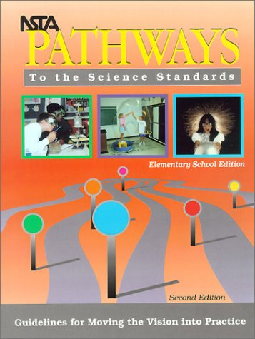 9780873551618: NSTA Pathways to the Science Standard: Guidelines for Moving the Vision into Practice, Elementary School Edition