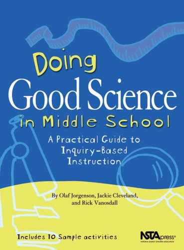 9780873552325: Doing Good Science in Middle School: A Practical Guide to Inquiry-Based Instruction