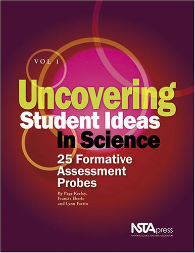 9780873552554: Uncovering Student Ideas in Science, Vol. 1: 25 Formative Assessment Probes